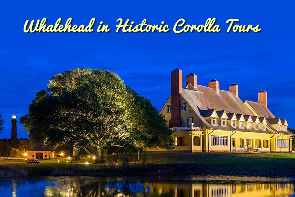 Whalehead in Historic Corolla Tours