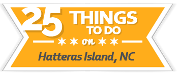 25 Things to Do Hatteras Island, Outer Banks