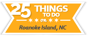 25 Things to Do Roanoke Island, Outer Banks